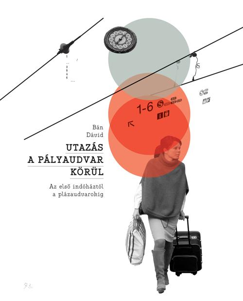 Utazás a pályaudvar körül